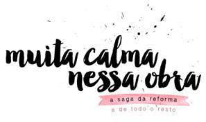 Blog Muita Calma Nessa Obra